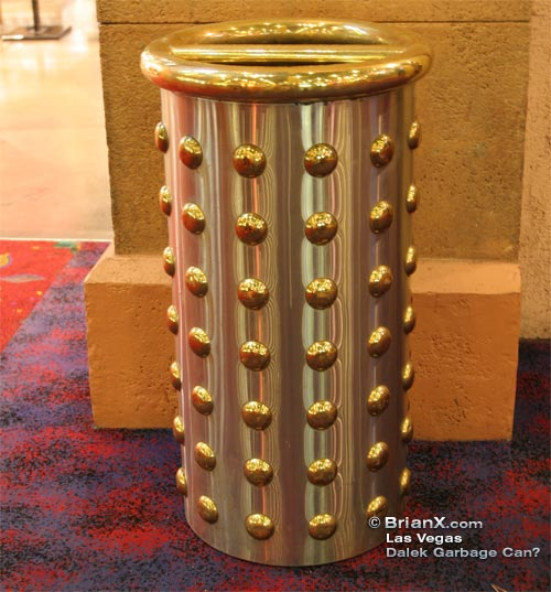 Are the Dalek's invading Las Vegas? This Dalek garbage can probably wants to exterminate everything that's put into it! Quick, call Doctor Who...